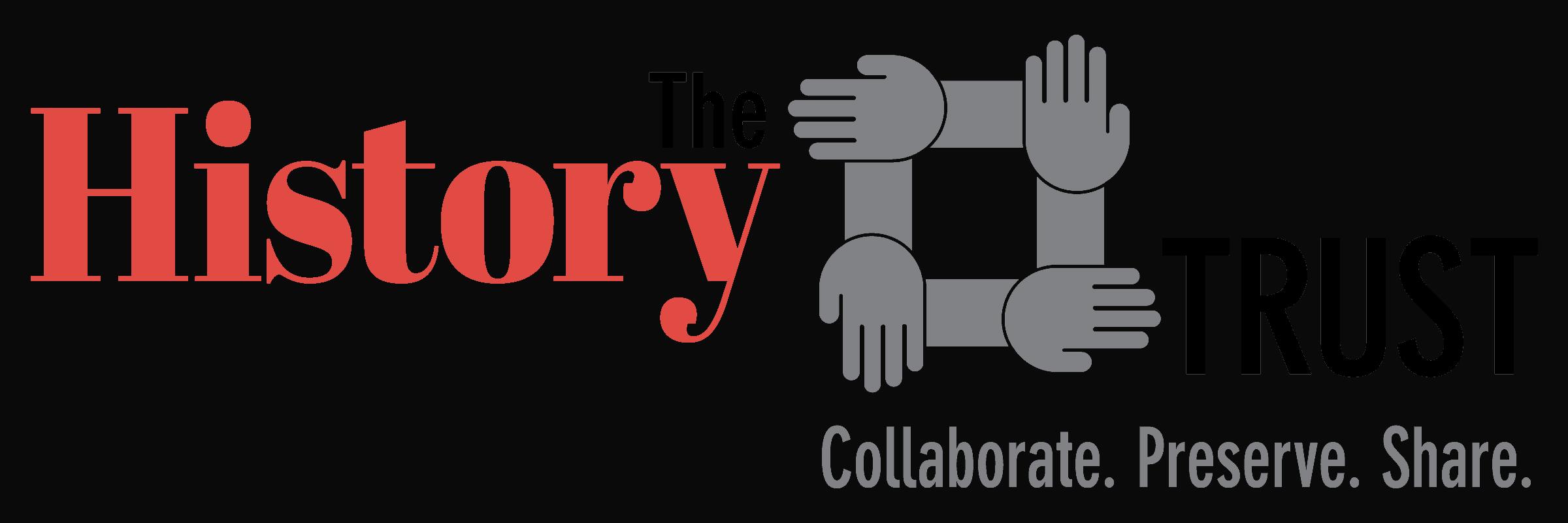 The History Trust: collaborate, preserve, share.